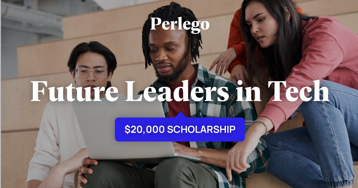 Future Leaders in Tech $20,000 Scholarship