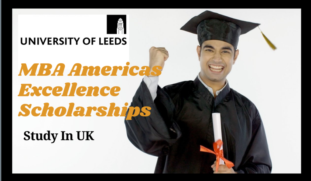 University of Leeds MBA EEA Excellence Scholarships in UK