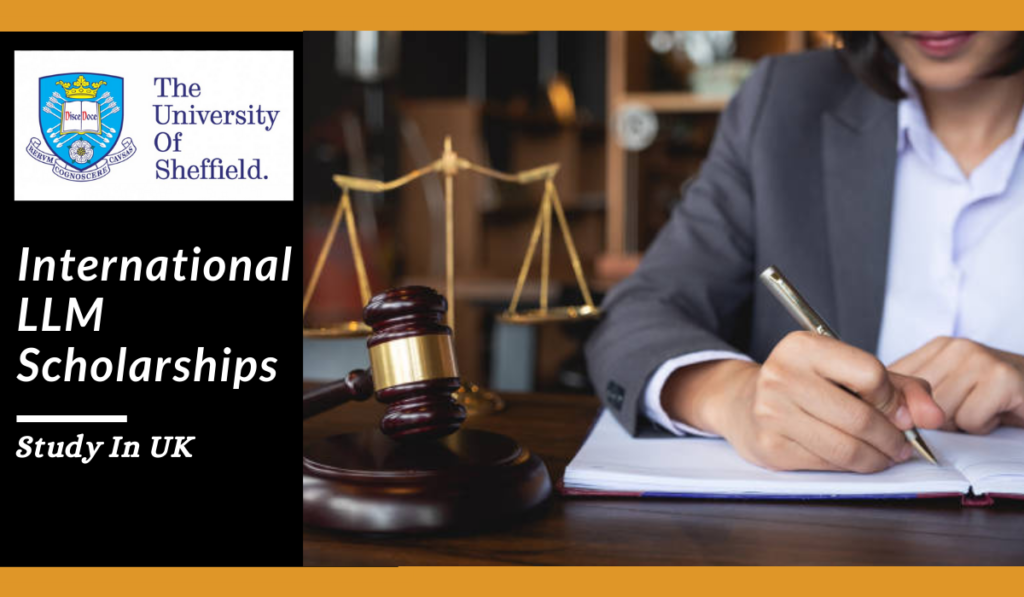 University of Sheffield International LLM Scholarships in UK